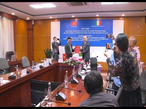 Thỏa thuận thành lập UBHH về Hợp tác kinh tế Bộ Công Thương VN và Bộ Ngoại giao & Hợp tác QT Italia
