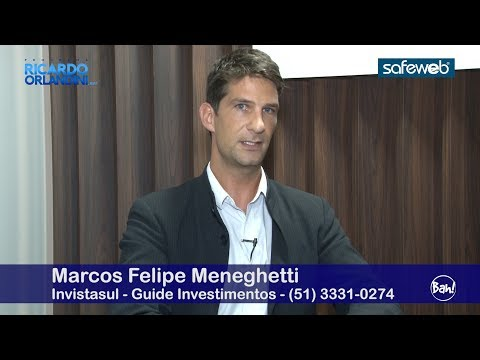 Investimentos - Ricardo Orlandini entrevista Marcos Felipe Meneghetti da Invistasul/Guide