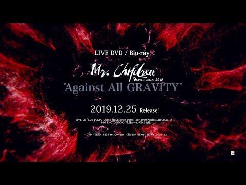 ", title : 'Mr.Children「Mr.Children Dome Tour 2019 ""Against All GRAVITY""」LIVE DVD / Blu-ray 30秒SPOT'"