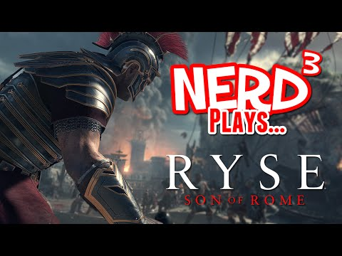 Nerd³ Plays... Ryse: Son Of Rome