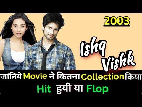 Shahid Kapoor ISHQ VISHK 2003 Bollywood Movie Lifetime WorldWide Box Office Collection