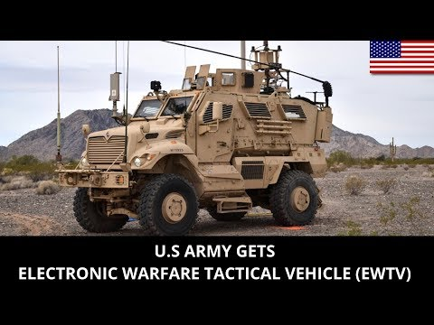 U.S ARMY GETS ELECTRONIC WARFARE TACTICAL VEHICLE (EWTV)