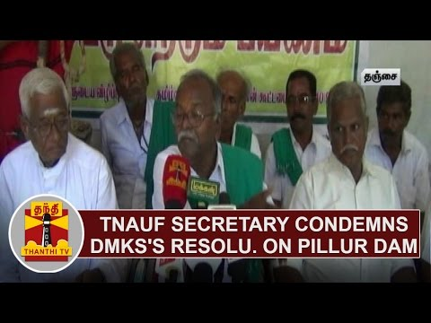 TNAUF-Secretary-Nallasamy-Condemns-DMKs-Resolution-on-Pillur-Dam-Thanthi-TV