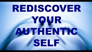 Become Your Authentic Self