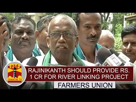 Rajinikanth-Should-Provide-Rs-1-Crore-for-River-Linking-Project--River-Linking-Farmers-Union
