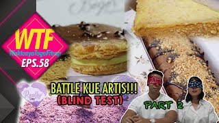 Video WTF#58 BATTLE KUE OLEH-OLEH ARTIS! (TASTE TEST) PART 2 MP3, 3GP, MP4, WEBM, AVI, FLV Oktober 2017