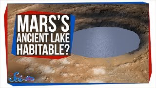 Could Life Have Survived in Mars's Ancient Lake? by SciShow Space