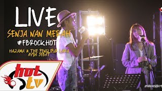 Video (LIVE) - SENJA NAN MERAH - AYDA JEBAT X HAZAMA & THE PENGLIPUR LARA : FB ROCK HOT download in MP3, 3GP, MP4, WEBM, AVI, FLV January 2017