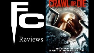 Crawl or Die Movie Review on The Final Cut
