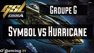 Symbol vs Hurricane - GSL Saison 3 Code A - Groupe G