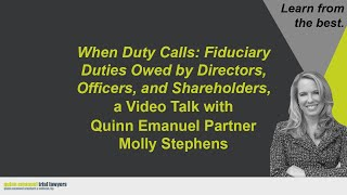 """Fiduciary Duties Owed by Directors, Officers, & Shareholders"" with Partner Molly Stephens"
