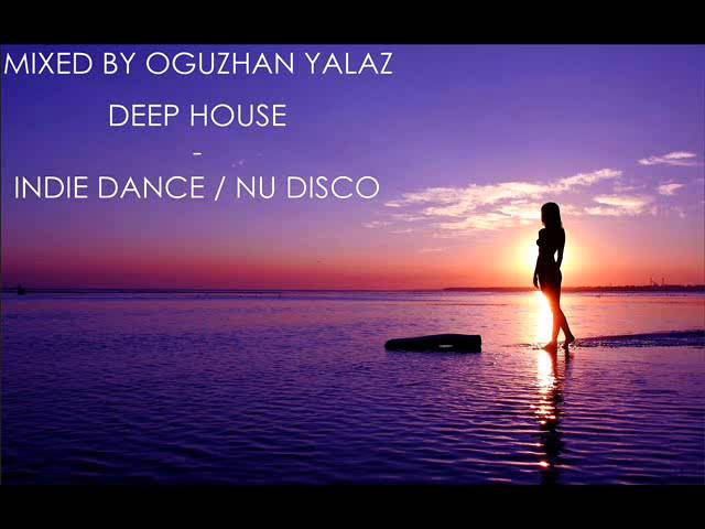 Oguzhan yalaz deep house indie dance nu disco 09 for Deep house hits