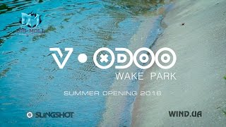 Woodoo Wake park Opening Season 2016 Відеозвіт