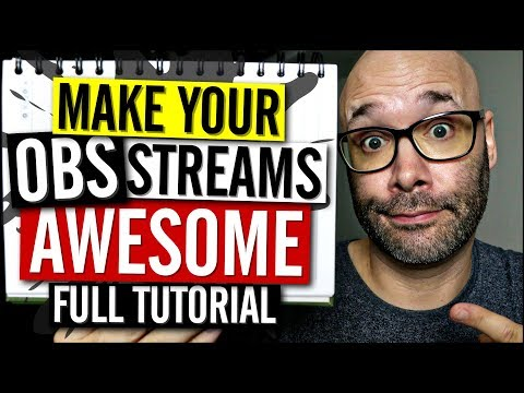 OBS Studio Tutorial 2018 (Make Your Streams Look Pro)