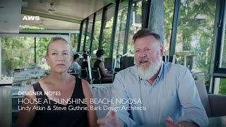 Designer Notes, House at Sunshine Beach Noosa - Bark Design Architects