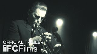 Born To Be Blue   Official Trailer I Hd I Ifc Films