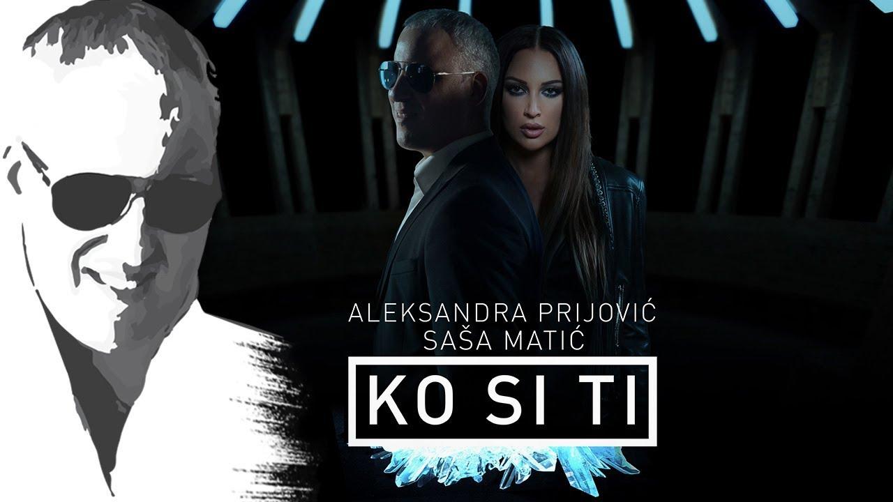 Ko si ti – Aleksandra Prijović i Saša Matić – nova pesma