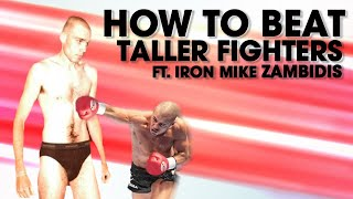 How to Beat Taller Fighters ft. Iron Mike Zambidis