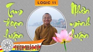 Logic 11: Tam đoạn luận và nhân minh luận (14-11-2007) - TT. Thích Nhật Từ