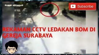 Video REKAMAN CCTV BOM SURABAYA TERUPDATE MP3, 3GP, MP4, WEBM, AVI, FLV Desember 2018