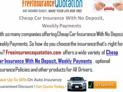 Cheap Car Insurance With No Deposit, Weekly Payments , No Credit Check Required