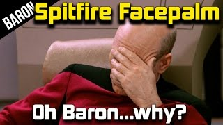 War Thunder - Baron's Spitfire Mk. Vc Face Palm Failure!!!