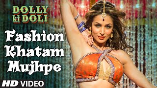'Fashion Khatam Mujhpe' – Dolly Ki Doli (Video Song) | Malaika Arora Khan, Sonam Kapoor