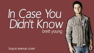 In Case You Didn't Know - Brett Young (Boyce Avenue acoustic cover) / Lyrics Mp3