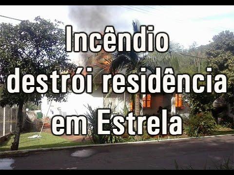 Incêndio destrói residência em Estrela