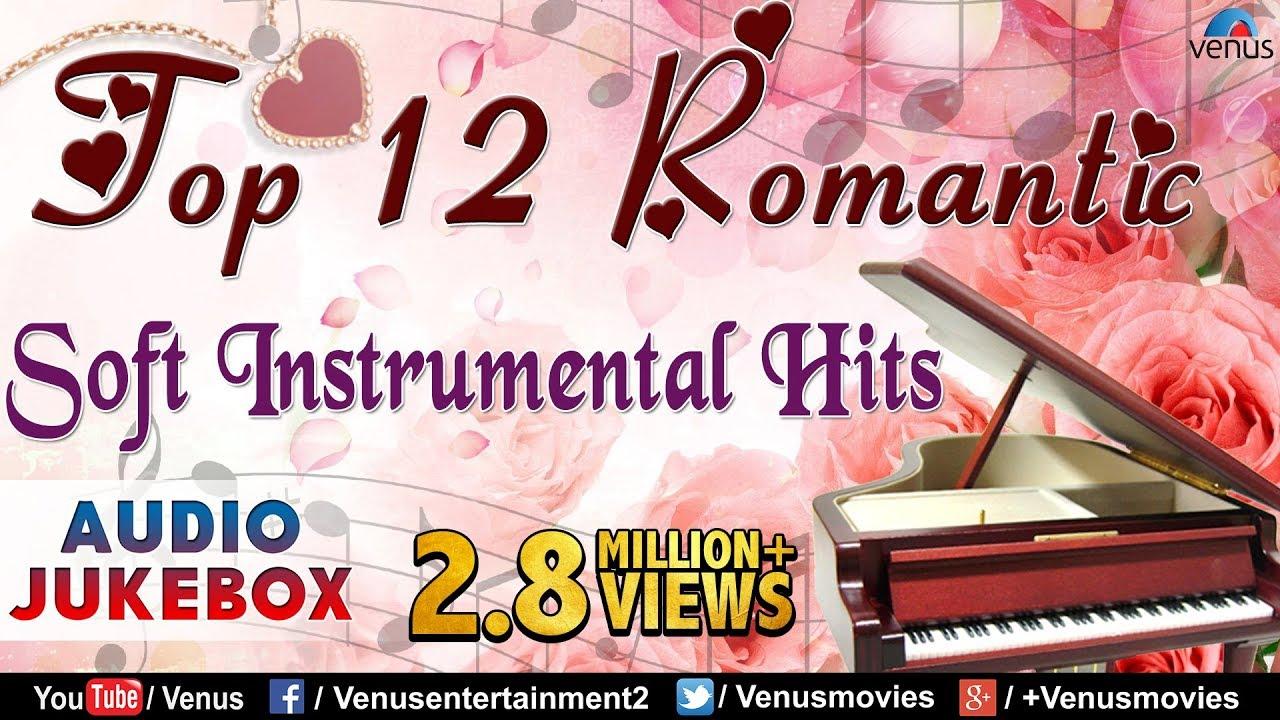 Top 12 Romantic Soft Instrumental | Audio Jukebox.