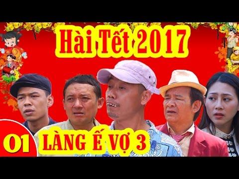 Hài tết làng ế vợ 3 tết 2017 tập 1 full