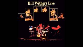 Bill Withers - Friend Of Mine [Live]