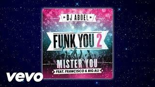 « Funk You 2 » Nouveau single de DJ AbdelSingle disponible ici http://po.st/FunkYou2iTunesPour suivre l'actualité de DJ Abdel :www.facebook.com/pagedjabdelhttps://twitter.com/djabdelofficiel