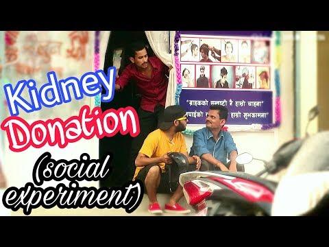 (Nepali Prank - Kidney Donation Prank (Social Experiment) - : 4 mins, 50 secs.)