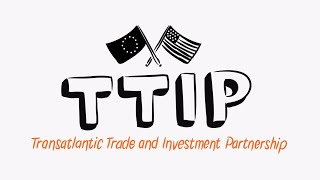 What is the TTIP (Transatlantic Trade Investment Partnership)