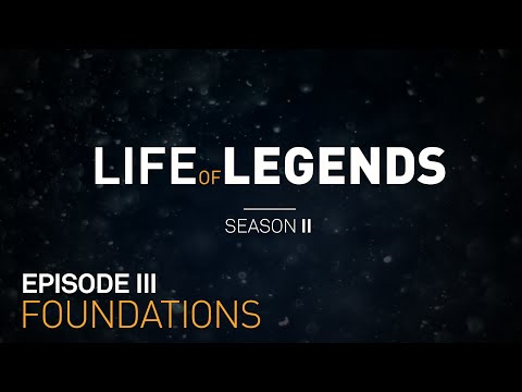 Life of Legends Episode 3: Foundations
