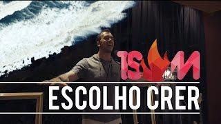 1SOM - Gil Monteiro - Escolho Crer