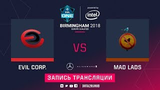 Evil Corporation vs Mad Lads, ESL One Birmingham EU qual, game 2 [GodHunt, Inmate]