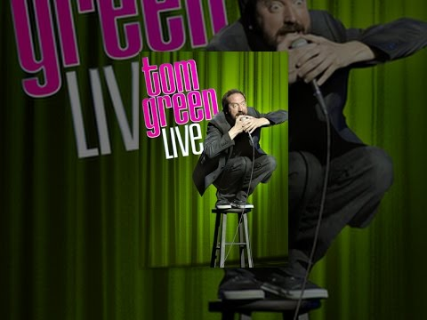 Tom Green: Live