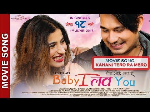 "(New Nepali Movie - ""Baby I Love You "" Song    Kahani Tero Ra Mero    Santosh Khadgi, Pooja Tiwari - Duration: 4 minutes, 51 seconds.)"