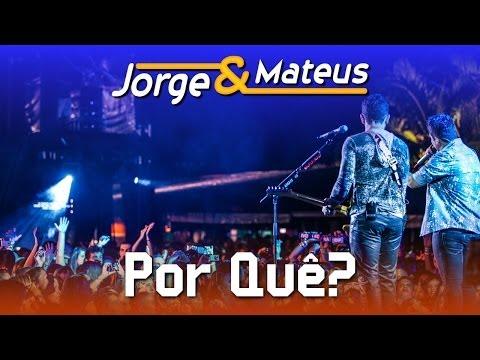 Por Quê Jorge E Mateus Letras Sertanejas