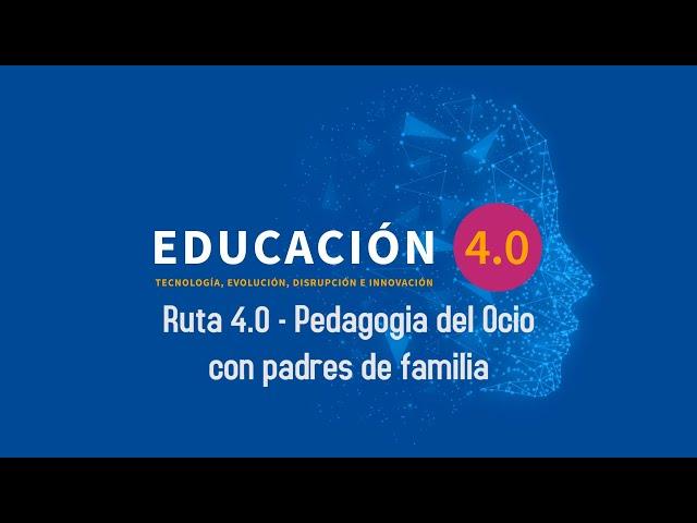Image Ruta 4.0 - Pedagogía del Ocio con padres de familia