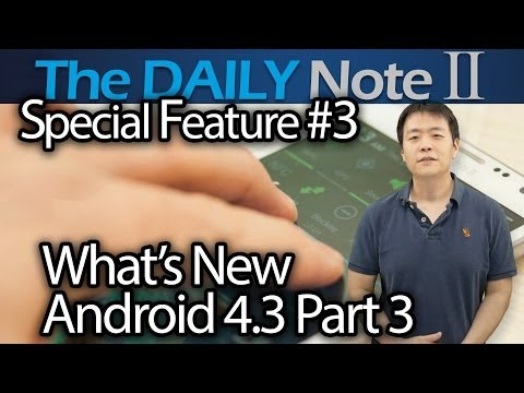 Samsung Galaxy Note 2 Special Feature Episode 3: What's New in Android 4.3 Part 3, Hidden Gestures!
