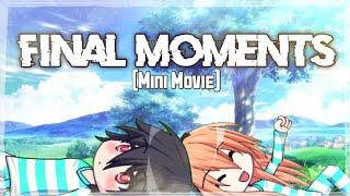 Nonton Final Moments   Gacha Studio  Mini Movie  Film Subtitle Indonesia Streaming Movie Download