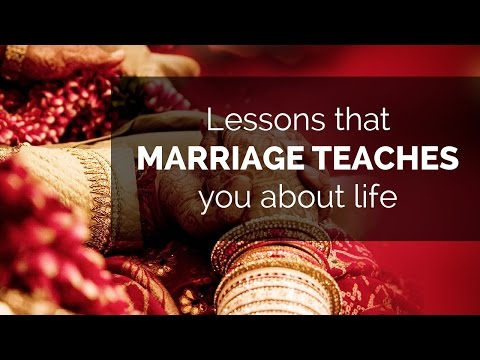 Lessons That Marriage Teaches You About Life