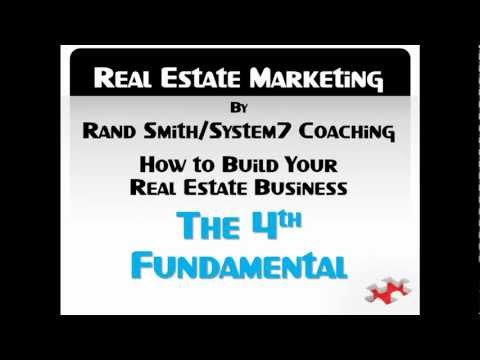 REAL ESTATE MARKETING BY RAND SMITH…SYSTEM7 COACHING…the 4th Fundamental