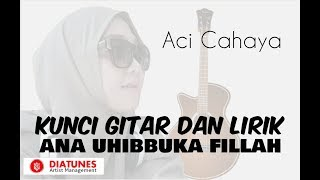 Ana Uhibbuka Fillah - Aci Cahaya (Kunci Gitar dan Lirik)  | Official Video