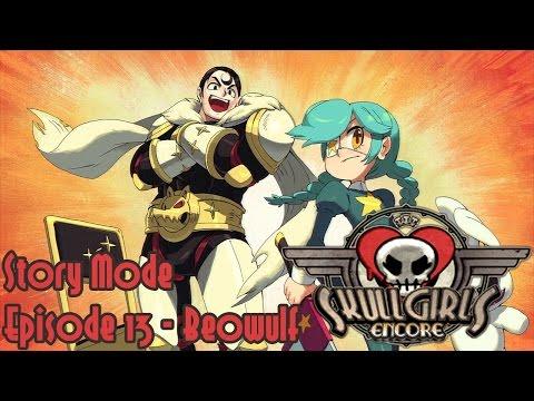 SkullGirls Encore - Story Mode Episode 13: Beowulf