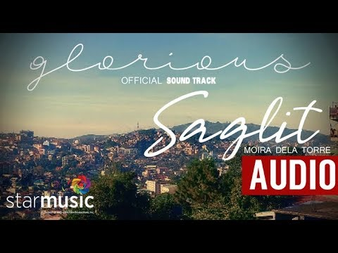 Moira Dela Torre - Saglit | Glorious Ost  (audio)🎵