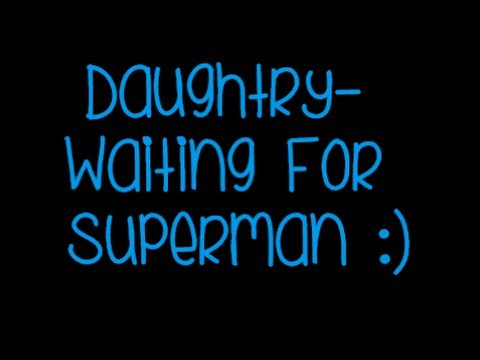 Daughtry- Waiting For Superman (Lyrics)
